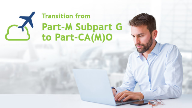 Transition from Part-M Subpart G to Part-CA(M)O