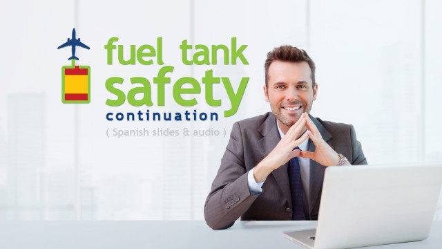 Fuel Tank Safety (Continuation) - Spanish slides & audio