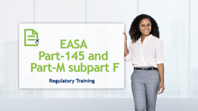 EASA Part-145 and Part-M subpart F Regulatory